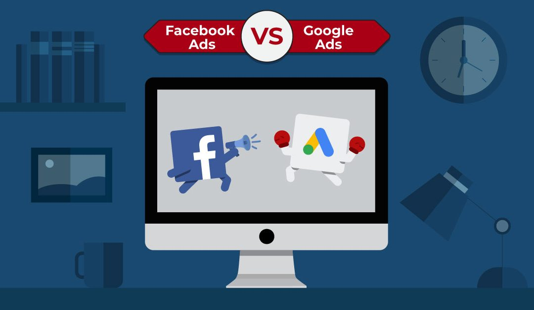 Google Ads vs Facebook Ads: Which is better for your business?