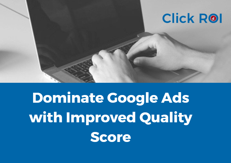 Dominate Google Ads with Improved Quality Score