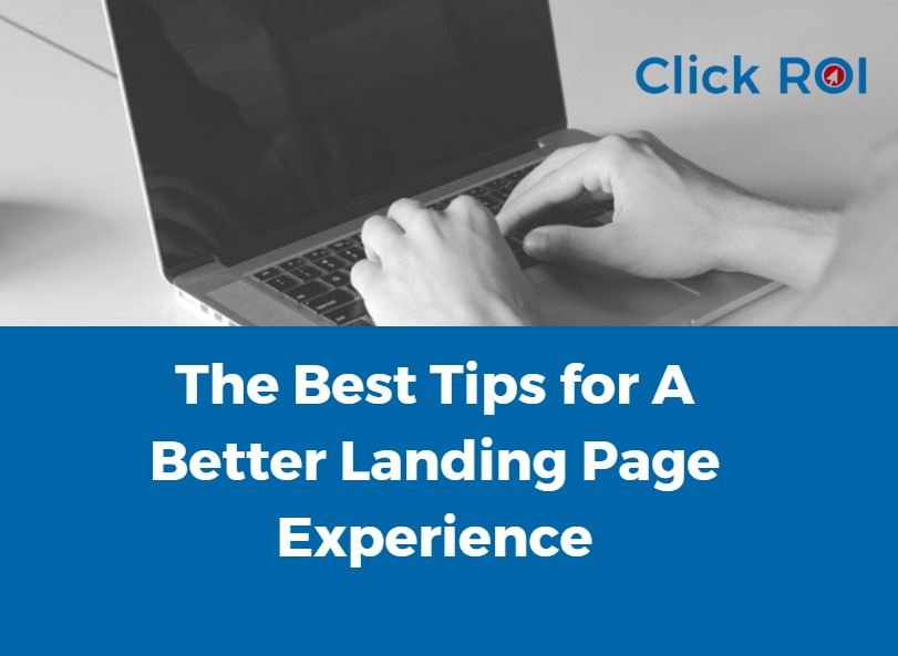 The Best Tips for A Better Landing Page Experience