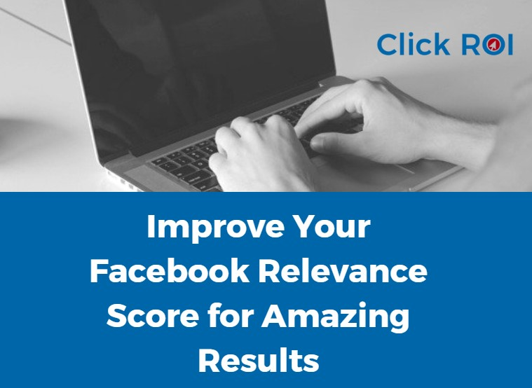 Improve Your Facebook Relevance Score for Amazing Results